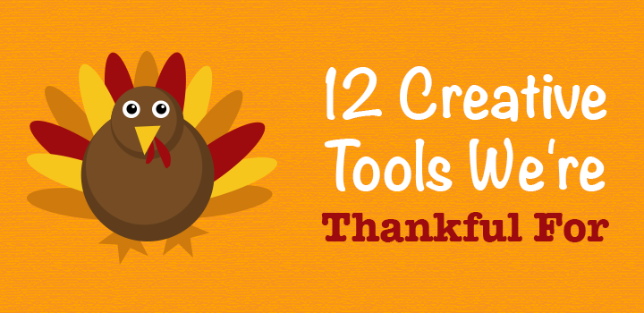 12 Creative Tools We're Thankful For with a cartoon of a turkey