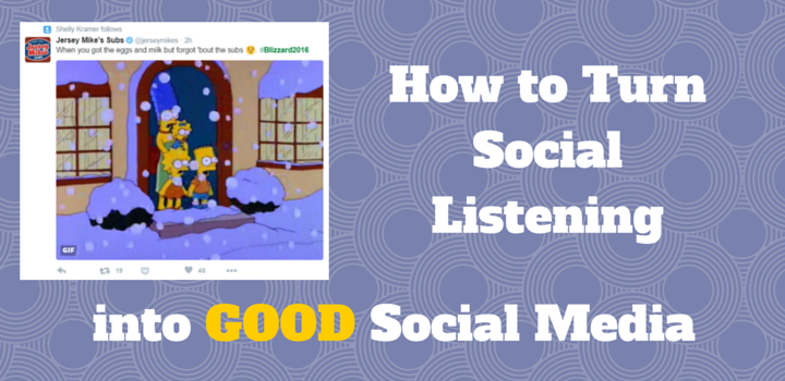 Turn social listening into good social media